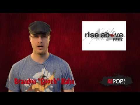 KilPop Minute: Rise Above Fest details!
